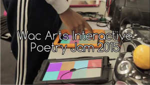 WAC Arts Interactive Poetry Jam 2015